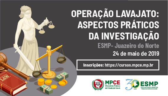 OPERAÇÃO LAVAJATO - ASPECTOS PRÁTICOS DA INVESTIGAÇÃO
