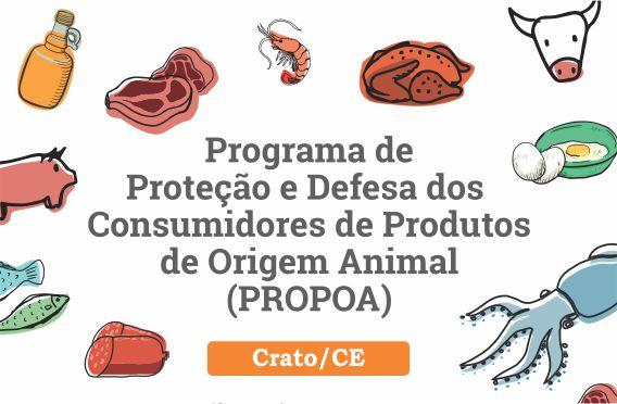 Programa de Proteção e Defesa dos Consumidores de Produtos de Origem Animal (PROPOA)  - Crato/CE