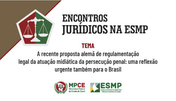 Encontros Jurídicos na ESMP - A recente proposta alemã de regulamentação legal da atuação midiática da persecução penal: uma reflexão urgente também para o Brasil