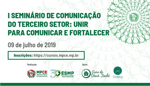 I SEMINÁRIO DE COMUNICAÇÃO DO TERCEIRO SETOR: UNIR PARA COMUNICAR  E FORTALECER