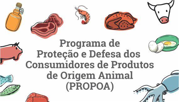 Programa de Proteção e Defesa dos Consumidores de Produtos de Origem Animal (PROPOA)