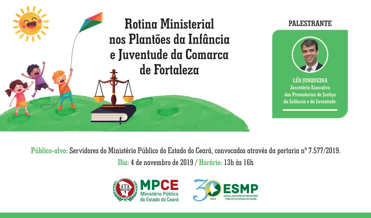 ROTINA MINISTERIAL NOS PLANTÕES DA INFÂNCIA E JUVENTUDE DA COMARCA DE FORTALEZA - TURMA II