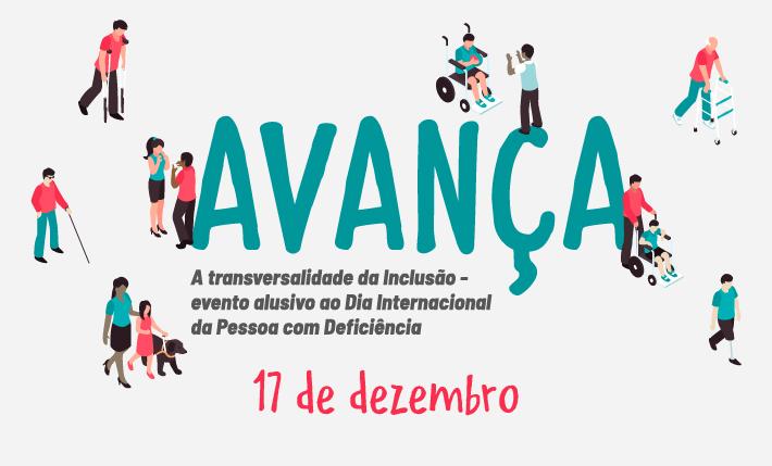 AVANÇA: A TRANSVERSALIDADE DA INCLUSÃO - ALUSIVO AO DIA INTERNACIONAL DA PESSOA COM DEFICIÊNCIA
