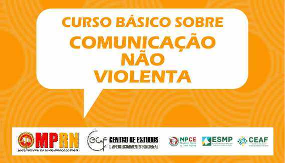 CURSO BÁSICO SOBRE COMUNICAÇÃO NÃO VIOLENTA - CNV - TURMA I
