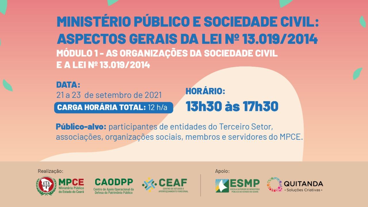 MINISTÉRIO PÚBLICO E SOCIEDADE CIVIL: ASPECTOS GERAIS DA LEI Nº 13.019/2014 - MÓDULO I